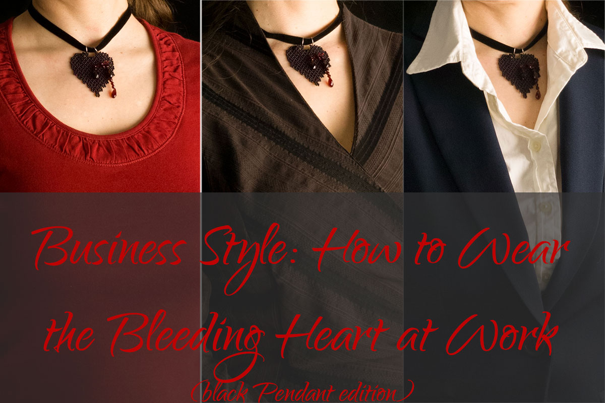Business Style: How to Wear the Bleeding Heart Pendant at Work (Black Pendant Edition)